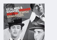 Cover: Oz Almog und Shantel: Kosher Nostra. Jewish Gangsters Greatest Hits