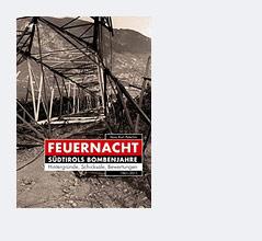 """Buchcover von """"Feuernacht. Südtirols Bombenjahre"""""""