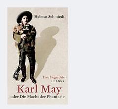 """Buchcover der May-Biografie """"Karl May: oder Die Macht der Phantasie"""" von Helmut Schmiedt"""