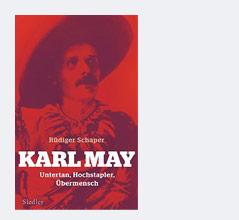 """Buchcover von Rüdiger Schapers Werk """"Karl May. Untertan, Hochstapler, Mensch"""""""