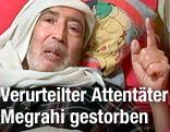 Libyer Abdelbaset Ali Mohammed al-Megrahi in seinem Krankenbett
