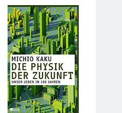"""Buchcover """"Die Physik der Zukunft"""" von Michio Kaku"""