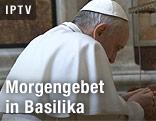 Papst beim Morgengebet