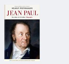 """Buchcover von """"Jean Paul: Das Leben als Schreiben. Biographie"""""""