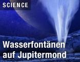 Wasserfontäne auf Jupitermond