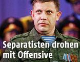 Separatistenführer Alexander Sachartschenko