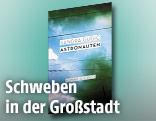 """Cover des Buchs """"Astronauten"""" von Sandra Gugic"""