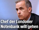 Der Chef der britischen Notenbank, Mark Carney