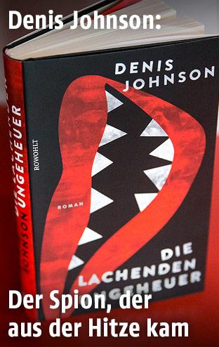 """""""Die lachenden Ungeheuer"""" von Denis Johnson"""