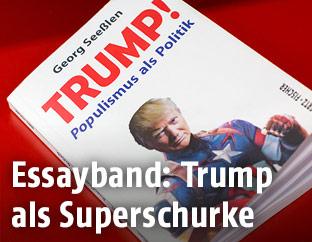 """TRUMP! Populismus als Politik"""