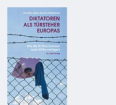 """Cover des Buches """"Diktatoren als Türsteher Europas"""" von Christian Jakob und Simone Schlindwein"""