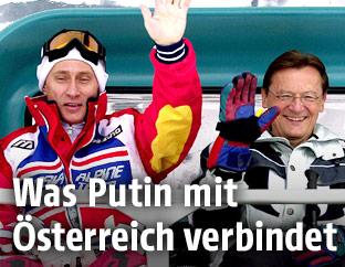 Vladimir Putin und Wolfgang Schüssel